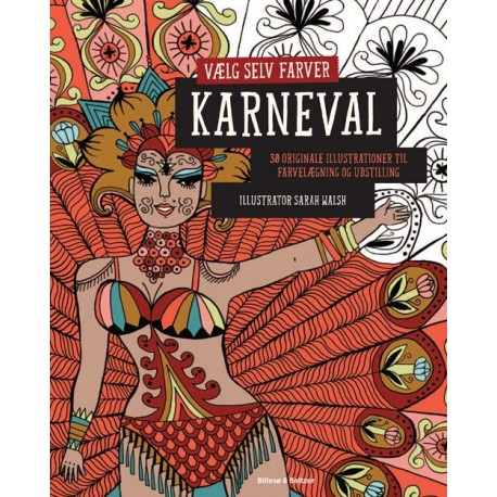 Vælg selv farver - Karneval: 30 originale illustrationer til farvelægning og udstilling