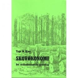 Skovøkonomi: det driftsøkonomiske grundlag