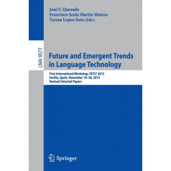 Future and Emergent Trends in Language Technology: First International Workshop, FETLT 2015, Seville, Spain, November 19-20, 2015, Revised Selected Papers