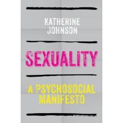 Sexuality: A Psychosocial Manifesto