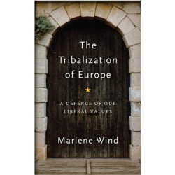 The Tribalization of Europe: A Defence of our Liberal Values
