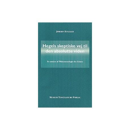 Hegels skeptiske vej til den absolutte viden: En analyse af Phänomenologie des Geistes