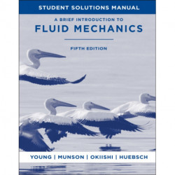 A Brief Introduction to Fluid Mechanics: Student Solutions Manual