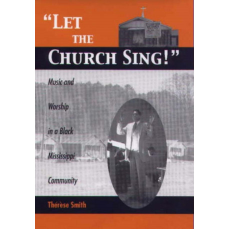 Let the Church Sing!: Music and Worship in a Black Mississippi Community