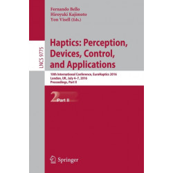 Haptics: Perception, Devices, Control, and Applications: 10th International Conference, EuroHaptics 2016, London, UK, July 4-7, 2016, Proceedings, Part II