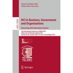 HCI in Business, Government and Organizations. Interacting with Information Systems: 4th International Conference, HCIBGO 2017, Held as Part of HCI International 2017, Vancouver, BC, Canada, July 9-14, 2017, Proceedings, Part I