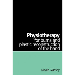 Physiotherapy for Burns and Plastic Reconstruction of the Hand