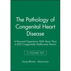 The Pathology of Congenital Heart Disease: A Personal Experience With More Than 6,300 Congenitally Malformed Hearts