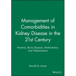 Management of Comorbidities in Kidney Disease in the 21st Century: Anemia, Bone Disease, Malnutrition, and Inflammation