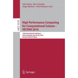 High Performance Computing for Computational Science - VECPAR 2016: 12th International Conference, Porto, Portugal, June 28-30, 2016, Revised Selected Papers