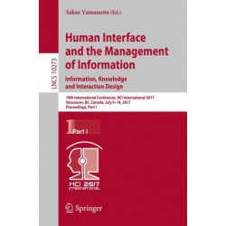 Human Interface and the Management of Information: Information, Knowledge and Interaction Design: 19th International Conference, HCI International 2017, Vancouver, BC, Canada, July 9-14, 2017, Proceedings, Part I
