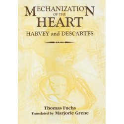 The Mechanization of the Heart:: Harvey & Descartes