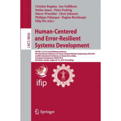 Human-Centered and Error-Resilient Systems Development: IFIP WG 13.2/13.5 Joint Working Conference, 6th International Conference on Human-Centered Software Engineering, HCSE 2016, and 8th International Conference on Human Error, Safety, and System Develop