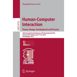 Human-Computer Interaction. Theory, Design, Development and Practice: 18th International Conference, HCI International 2016, Toronto, ON, Canada, July 17-22, 2016. Proceedings, Part I