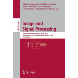 Image and Signal Processing: 7th International Conference, ICISP 2016, Trois-Rivieres, QC, Canada, May 30 - June 1, 2016, Proceedings