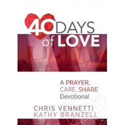 40 Days of Love: Living Out a Prayer, Care, Share Lifestyle