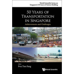 50 Years Of Transportation In Singapore: Achievements And Challenges