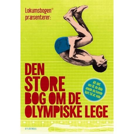 Den store bog om De Olympiske Lege: Alt det om OL du ikke anede du havde lyst til at vide
