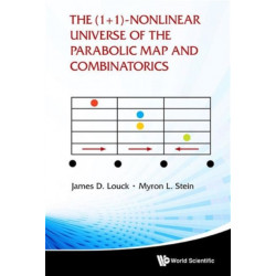 (1+ 1)-nonlinear Universe Of The Parabolic Map And Combinatorics, The