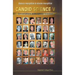 Candid Science V: Conversations With Famous Scientists