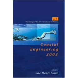 Coastal Engineering 2002: Solving Coastal Conundrums - Proceedings Of The 28th International Conference (In 3 Volumes)