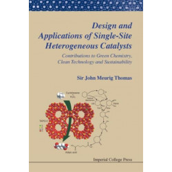 Design And Applications Of Single-site Heterogeneous Catalysts: Contributions To Green Chemistry, Clean Technology And Sustainability