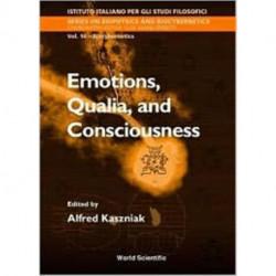 Emotions, Qualia, And Consciousness