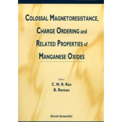Colossal Magnetoresistance, Charge Ordering And Related Properties Of Manganese Oxides