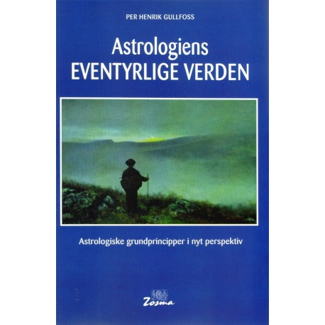 Astrologiens eventyrlige verden: astrologiske grundprincipper i