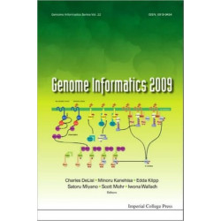 Genome Informatics 2009: Genome Informatics Series Vol. 22 - Proceedings Of The 9th Annual International Workshop On Bioinformatics And Systems Biology (Ibsb 2009)