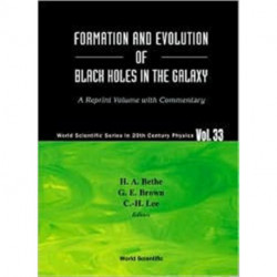 Formation And Evolution Of Black Holes In The Galaxy: Selected Papers With Commentary