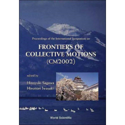 Frontiers Of Collective Motions - Proceedings Of The International Symposium (Cm2002)