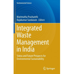 Integrated Waste Management in India: Status and Future Prospects for Environmental Sustainability