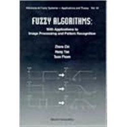 Fuzzy Algorithms: With Applications To Image Processing And Pattern Recognition