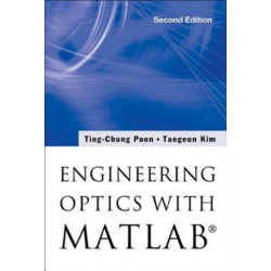 Engineering Optics With Matlab (R)
