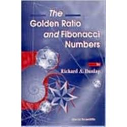 Golden Ratio And Fibonacci Numbers, The