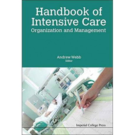 Handbook Of Intensive Care Organization And Management