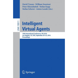Intelligent Virtual Agents: 16th International Conference, IVA 2016, Los Angeles, CA, USA, September 20-23, 2016, Proceedings