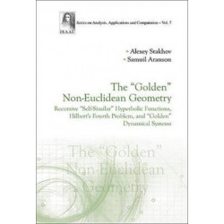 """Golden"" Non-euclidean Geometry, The: Hilbert's Fourth Problem, ""Golden"" Dynamical Systems, And The Fine-structure Constant"