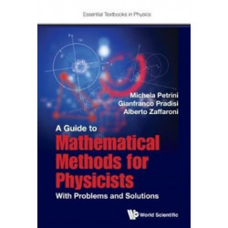 Guide To Mathematical Methods For Physicists, A: With Problems And Solutions