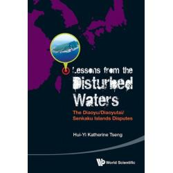 Lessons From The Disturbed Waters: The Diaoyu/diaoyutai/senkaku Islands Disputes