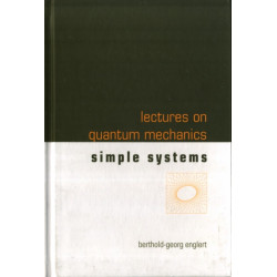 Lectures On Quantum Mechanics - Volume 2: Simple Systems