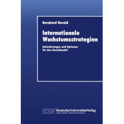 Internationale Wachstumsstrategien: Anforderungen und Optionen fur den Einzelhandel