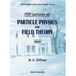 Itep Lectures On Particle Physics And Field Theory (In 2 Volumes)