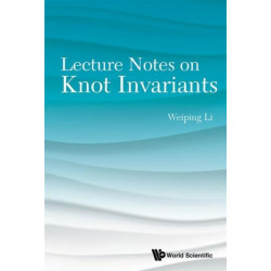 Lecture Notes On Knot Invariants