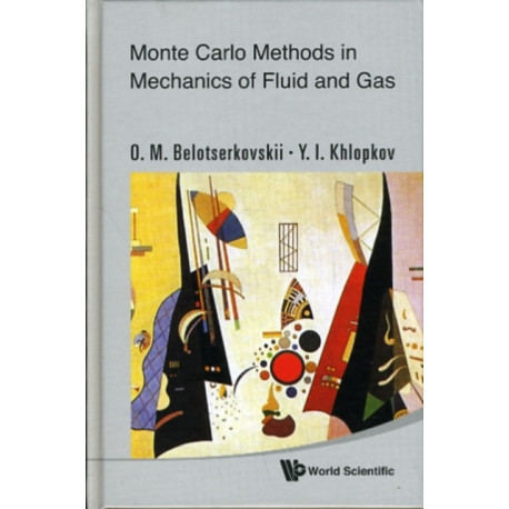 Monte Carlo Methods In Mechanics Of Fluid And Gas