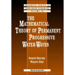 Mathematical Theory Of Permanent Progressive Water-waves, The