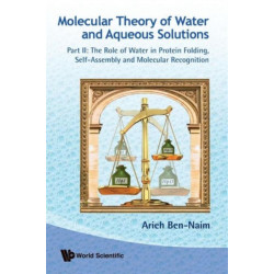 Molecular Theory Of Water And Aqueous Solutions - Part Ii: The Role Of Water In Protein Folding, Self-assembly And Molecular Recognition