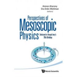 Perspectives Of Mesoscopic Physics: Dedicated To Yoseph Imry's 70th Birthday