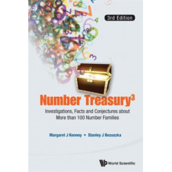 Number Treasury 3: Investigations, Facts And Conjectures About More Than 100 Number Families (3rd Edition)